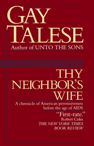 9780345472700: Thy Neighbor's Wife: A Chronicle of American Permissiveness Before the Age of AIDS