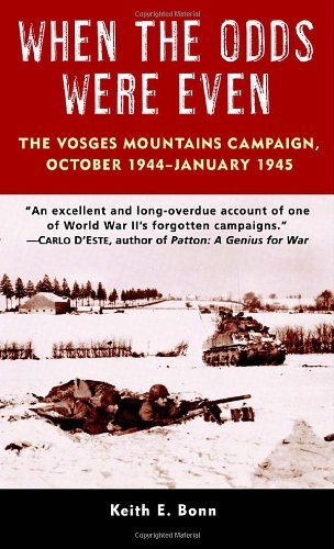 9780345476111: When the Odds Were Even: The Vosges Mountains Campaign, October 1944-January 1945