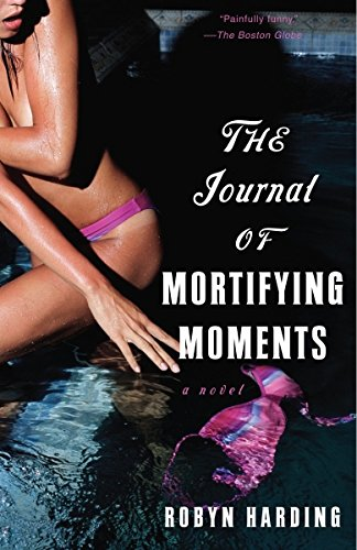 9780345476272: The Journal of Mortifying Moments: A Novel