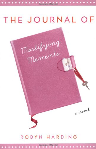 9780345476289: The Journal of Mortifying Moments: A Novel