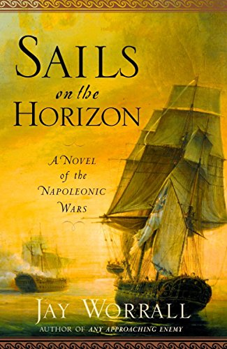 9780345476487: Sails on the Horizon: A Novel of the Napoleonic Wars