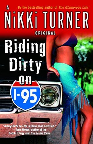 Riding Dirty on I-95: A Novel (Nikki Turner Original): Turner, Nikki
