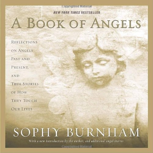 9780345476968: A Book of Angels: Reflections on Angels Past and Present, and True Stories of How They Touch Our Lives