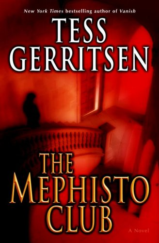 The Mephisto Club: A Novel: Gerritsen, Tess