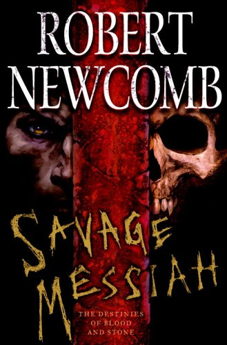 9780345477071: Savage Messiah: The Destinies of Blood and Stone