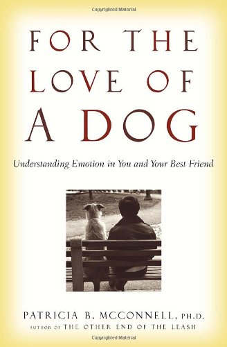 9780345477149: For the Love of a Dog: Understanding Emotion in You and Your Best Friend