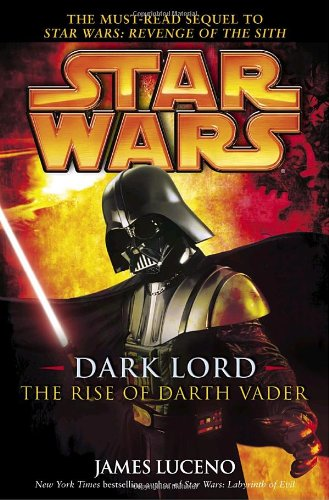 The Rise of Darth Vader (Star Wars : Dark Lord)