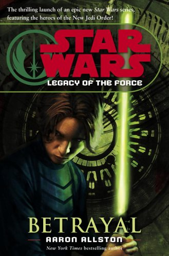 Betrayal Legacy Of The Force 01 Star Wars