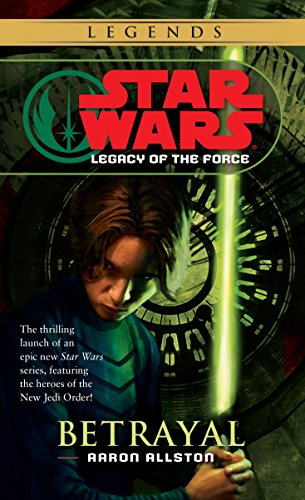 9780345477354: Betrayal (Star Wars: Legacy of the Force, Book 1)
