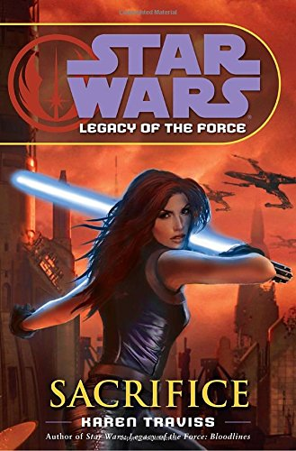 Sacrifice (Star Wars: Legacy of the Force Book 5) [Hardcover]