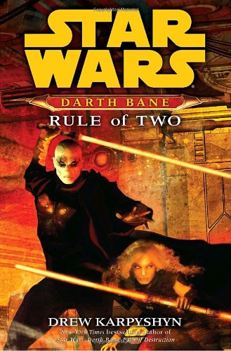 9780345477484: Star Wars Darth Bane, Rule of Two: A Novel of the Old Republic