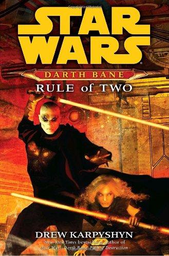 Rule of Two (Star Wars: Darth Bane, Book 2): Drew Karpyshyn