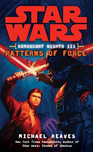 9780345477583: Patterns of Force (Star Wars: Coruscant Nights III)