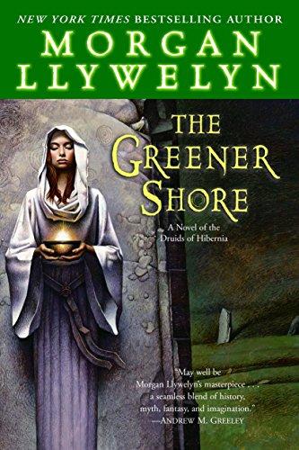 9780345477675: The Greener Shore: A Novel of the Druids of Hibernia
