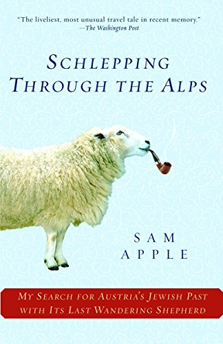 9780345477736: Schlepping Through the Alps: My Search for Austria's Jewish Past with Its Last Wandering Shepherd