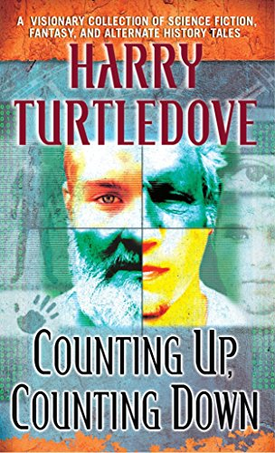 Counting Up, Counting Down: Stories: Harry Turtledove