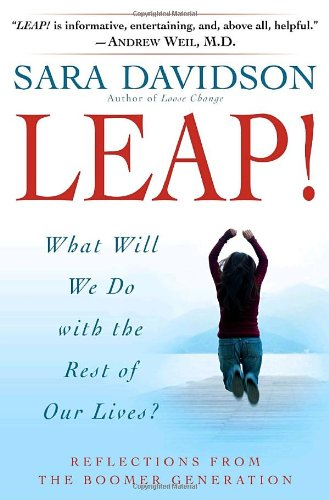 9780345478085: Leap!: What Will We Do with the Rest of Our Lives?