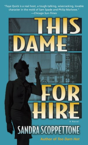 This Dame for Hire: A Novel (Faye: Sandra Scoppettone