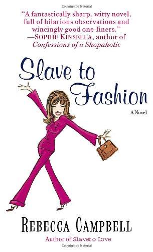 Slave to Fashion: A Novel: Rebecca Campbell