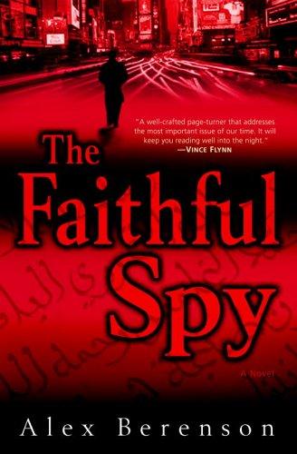 The Faithful Spy: Berenson, Alex