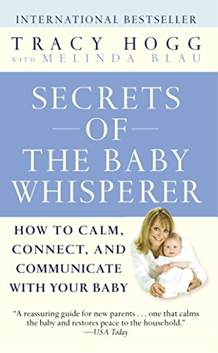 9780345479099: Secrets of the Baby Whisperer: How to Calm, Connect, and Communicate with Your Baby