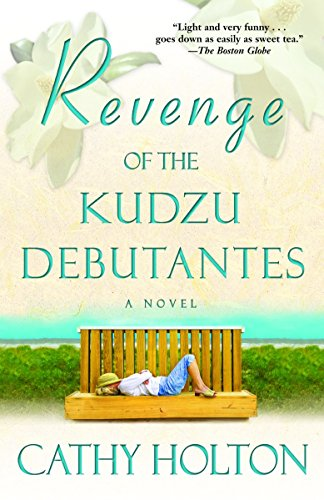 9780345479280: Revenge of the Kudzu Debutantes: A Novel