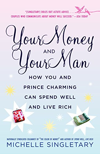 9780345479709: Your Money and Your Man: How You and Prince Charming Can Spend Well and Live Rich
