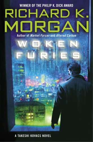 Woken Furies *Signed Advance Uncorrected Proofs for 1st US*: Morgan, Richard K.