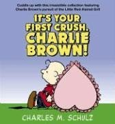 9780345479884: It's Your First Crush, Charlie Brown!