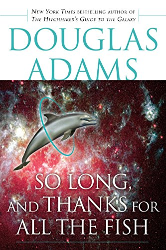 9780345479969: So Long, and Thanks for All the Fish (Hitchhiker's Guide to the Galaxy)