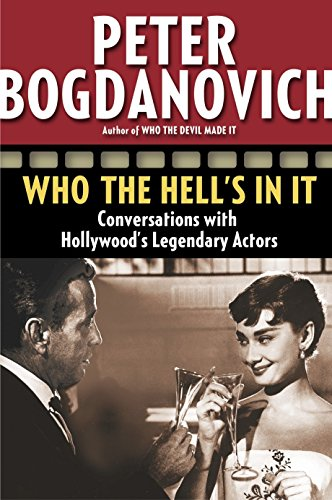 Who the Hell's in It : Conversations: Peter Bogdanovich