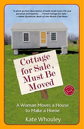 9780345480187: Cottage for Sale, Must Be Moved: A Woman Moves a House to Make a Home
