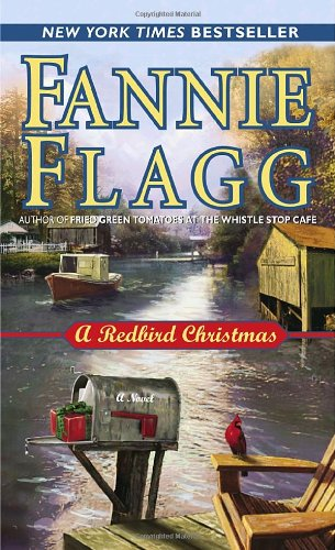A Redbird Christmas: A Novel (0345480260) by Fannie Flagg