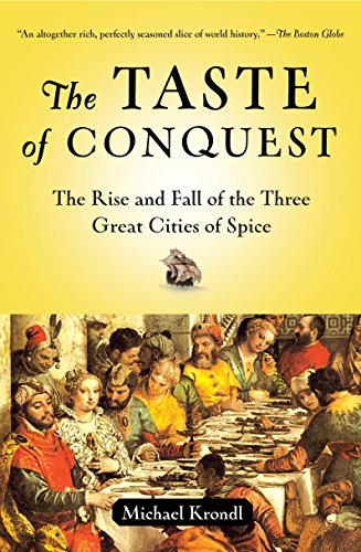 9780345480842: The Taste of Conquest: The Rise and Fall of the Three Great Cities of Spice