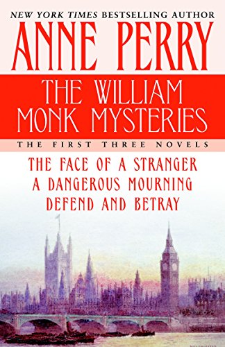 9780345480934: The William Monk Mysteries: The First Three Novels : the Face of a Stranger/A Dangerous Mourning/Defend and Betray
