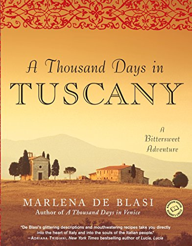 9780345481092: A Thousand Days in Tuscany: A Bittersweet Adventure