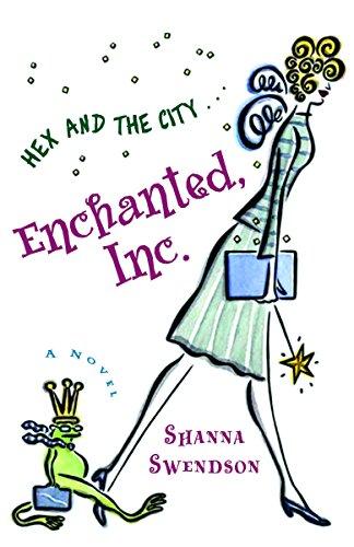 Enchanted, Inc. (Katie Chandler, Book 1): Swendson, Shanna