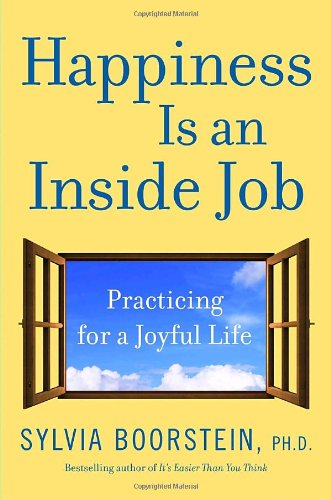 9780345481313: Happiness Is an Inside Job: Practicing for a Joyful Life