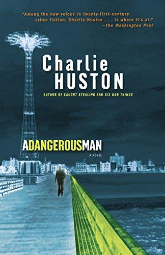 A Dangerous Man: A Novel: Huston, Charlie