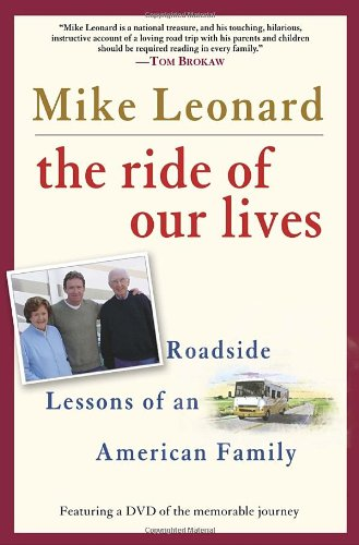 The Ride of Our Lives: Roadside Lessons of an American Family: Mike Leonard