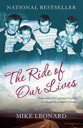 The Ride of Our Lives: Roadside Lessons of an American Family: Leonard, Mike