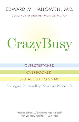 9780345482440: CrazyBusy: Overstretched, Overbooked, and About to Snap! Strategies for Handling Your Fast-Paced Life