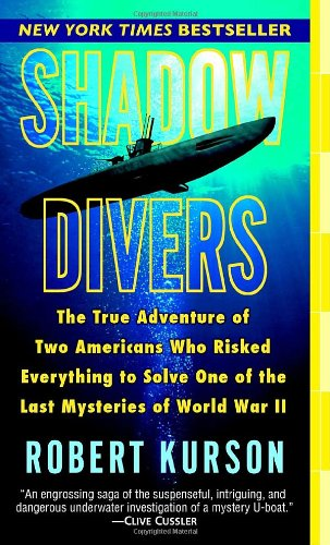 9780345482471: Shadow Divers: The True Adventure of Two Americans Who Risked Everything to Solve One of the Last Mysteries of World War II
