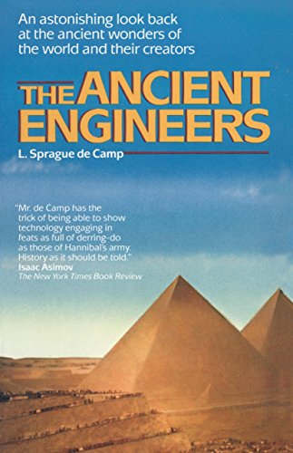 9780345482877: The Ancient Engineers: An Astonishing Look Back at the Ancient Wonders of the World and Their Creators