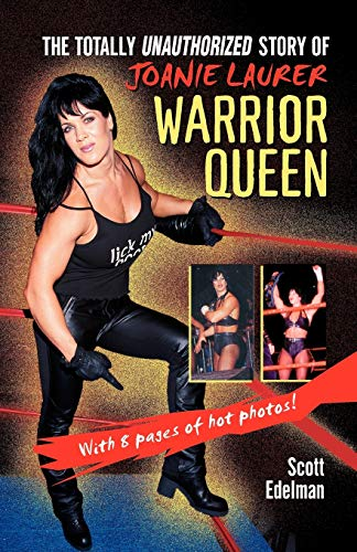 9780345482969: Warrior Queen: The Totally Unauthorized Story of Joanie Laurer