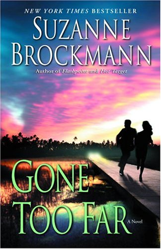 9780345483423: Gone Too Far (Troubleshooters, Book 6)