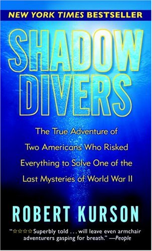 9780345483478: SHADOW DIVERS: The True Adventure of Two Americans Who Risked Everything to Solve One of the Last Mysteries of World War II