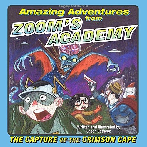 9780345483560: The Capture of the Crimson Cape (Amazing Adventures from Zoom's Academy)
