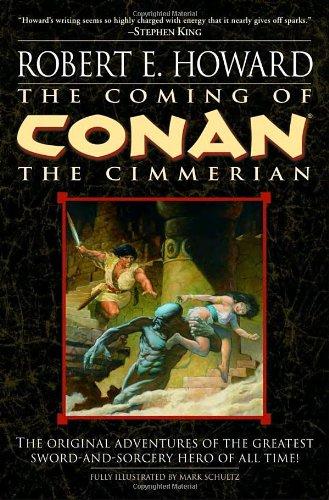 The Coming of Conan the Cimmerian (Conan of Cimmeria, Book 1): Robert E. Howard