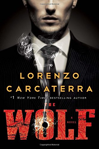 The Wolf: A Novel: Carcaterra, Lorenzo